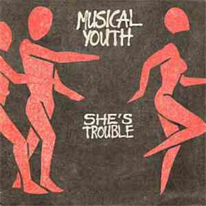 Musical Youth - She's Trouble mp3 flac