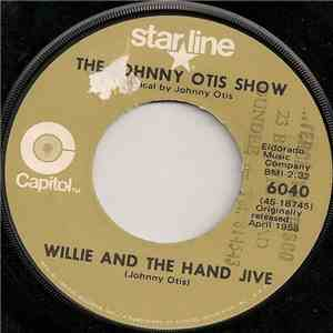 The Johnny Otis Show - Willie And The Hand Jive / Willie Did The Cha Cha mp3 flac